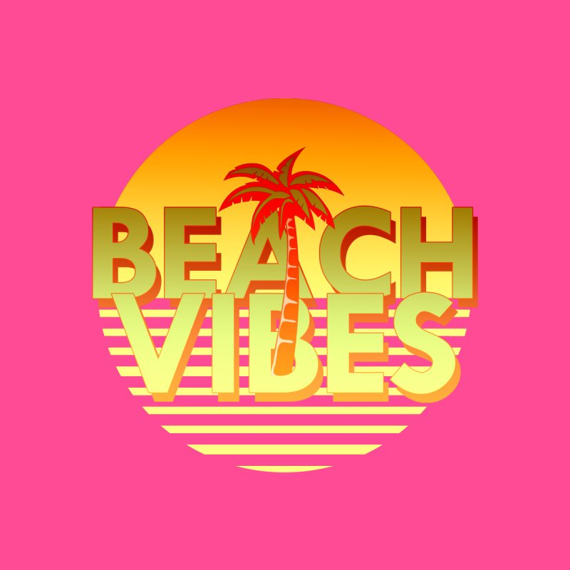 Beach Vibes by ExplorerTales's Artist Shop