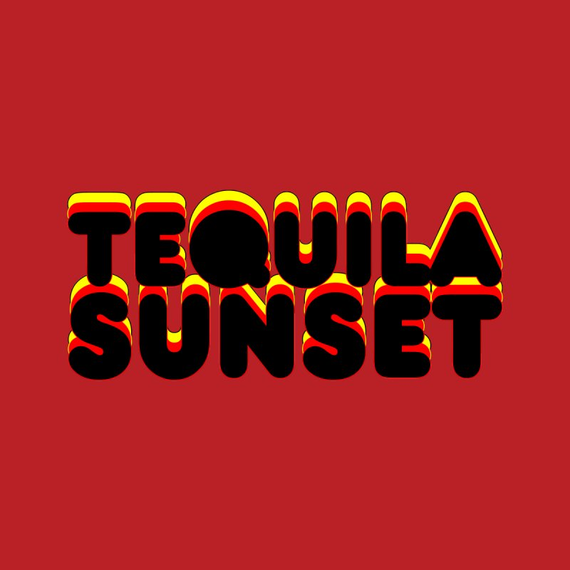 Tequila Sunset by ExplorerTales's Artist Shop