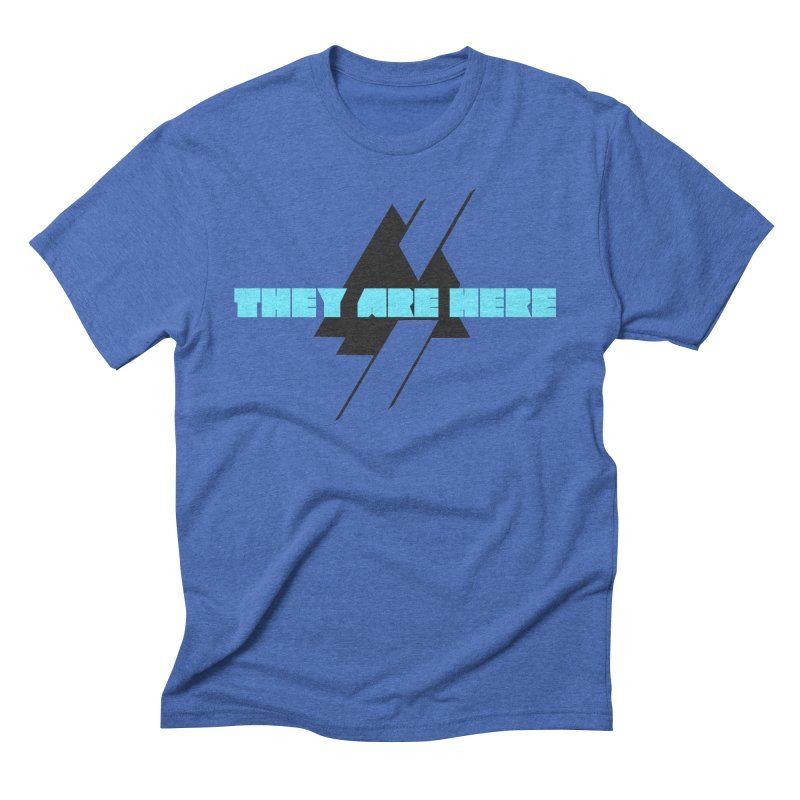 THEY ARE HERE in Men's Triblend T-Shirt Blue Triblend by Extraordinary Beliefs Artist Shop
