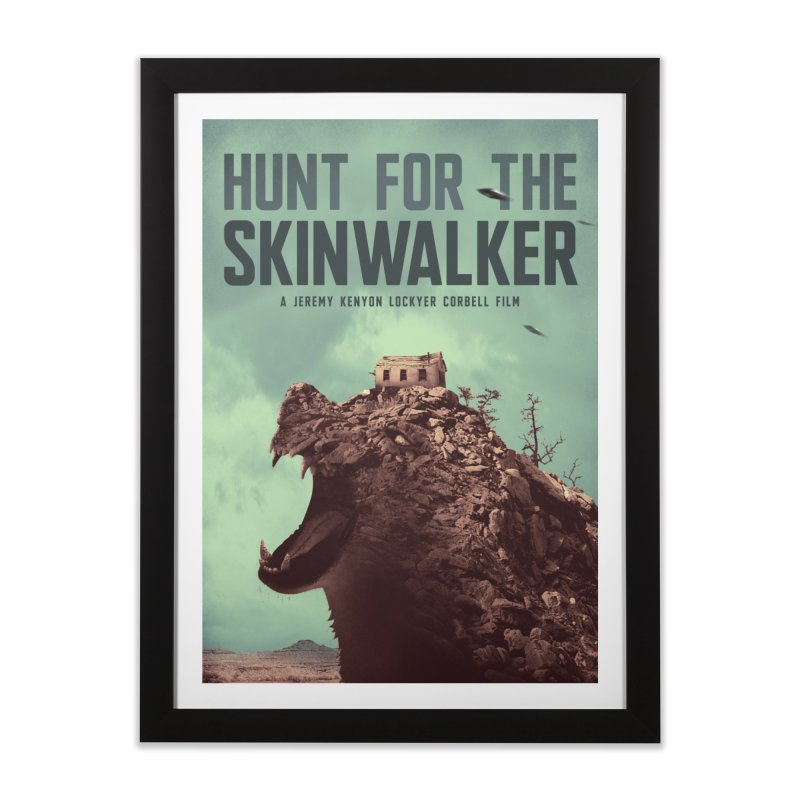 HUNT FOR THE SKINWALKER / MOVIE POSTER Home Framed Fine Art Print by Extraordinary Beliefs Artist Shop
