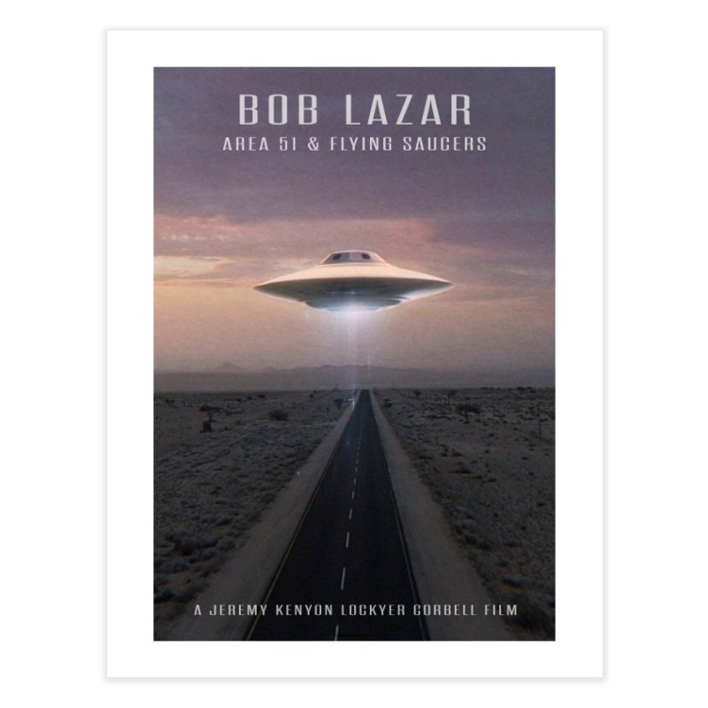 BOB LAZAR / ART MOVIE POSTER Home Fine Art Print by Extraordinary Beliefs Artist Shop