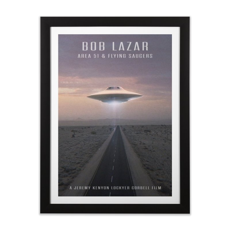 BOB LAZAR / ART MOVIE POSTER Home Framed Fine Art Print by Extraordinary Beliefs Artist Shop