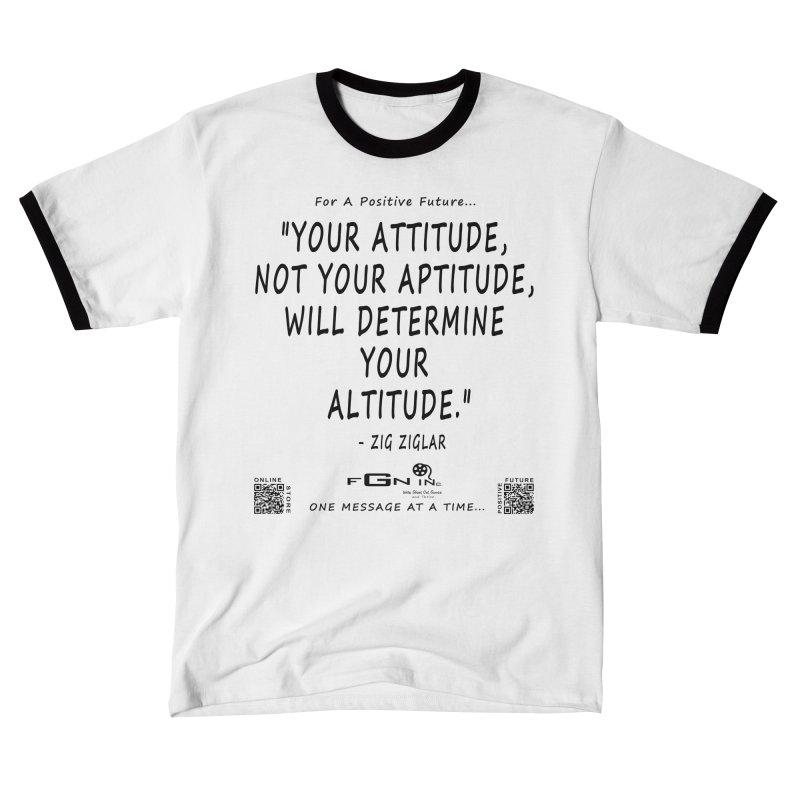 694 - Your Attitude Aptitude Altitude Men's T-Shirt by FGN Inc. Online Shop
