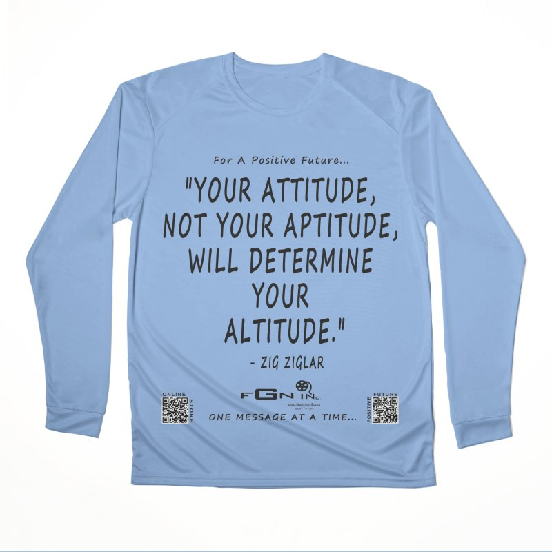 694 - Your Attitude Aptitude Altitude Men's Longsleeve T-Shirt by FGN Inc. Online Shop
