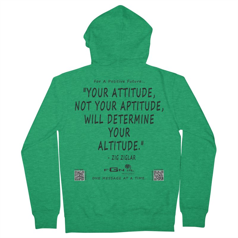 694 - Your Attitude Aptitude Altitude Women's Zip-Up Hoody by FGN Inc. Online Shop