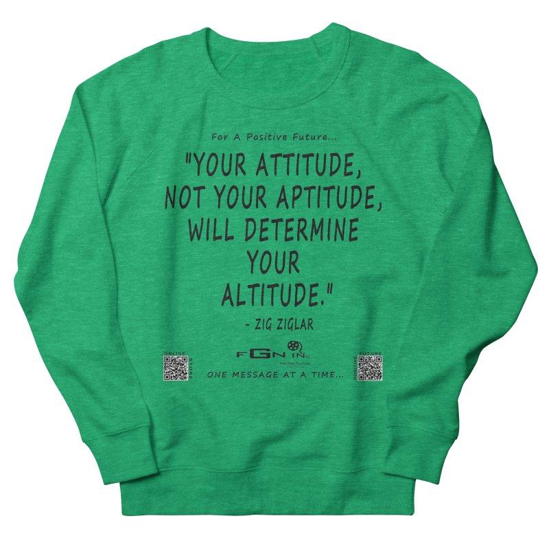 694 - Your Attitude Aptitude Altitude Women's Sweatshirt by FGN Inc. Online Shop