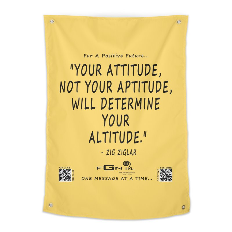 694 - Your Attitude Aptitude Altitude Home Tapestry by FGN Inc. Online Shop