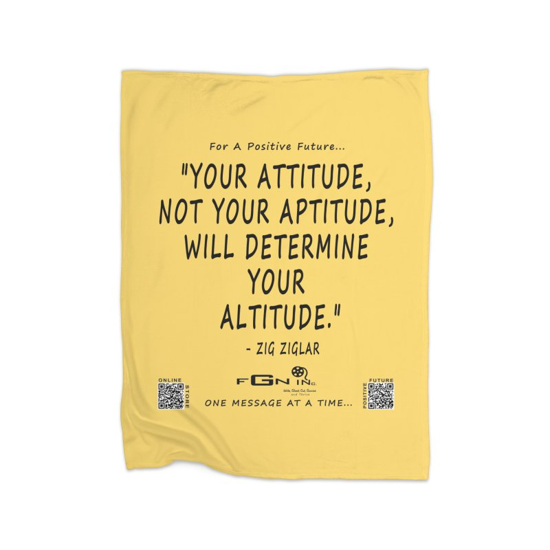 694 - Your Attitude Aptitude Altitude Home Blanket by FGN Inc. Online Shop