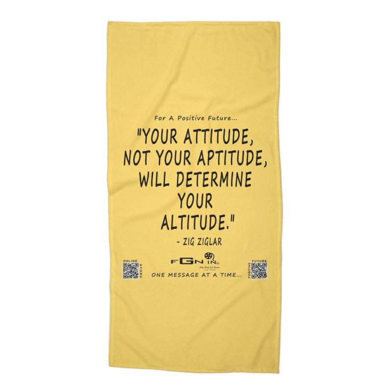 694 - Your Attitude Aptitude Altitude Accessories Beach Towel by FGN Inc. Online Shop