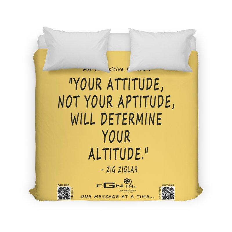 694 - Your Attitude Aptitude Altitude Home Duvet by FGN Inc. Online Shop