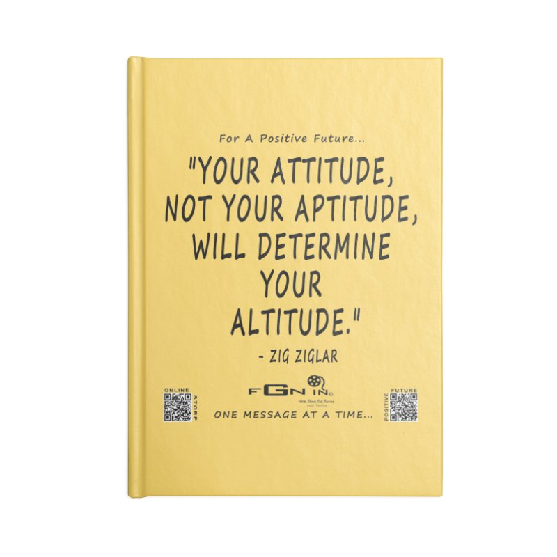 694 - Your Attitude Aptitude Altitude Accessories Notebook by FGN Inc. Online Shop
