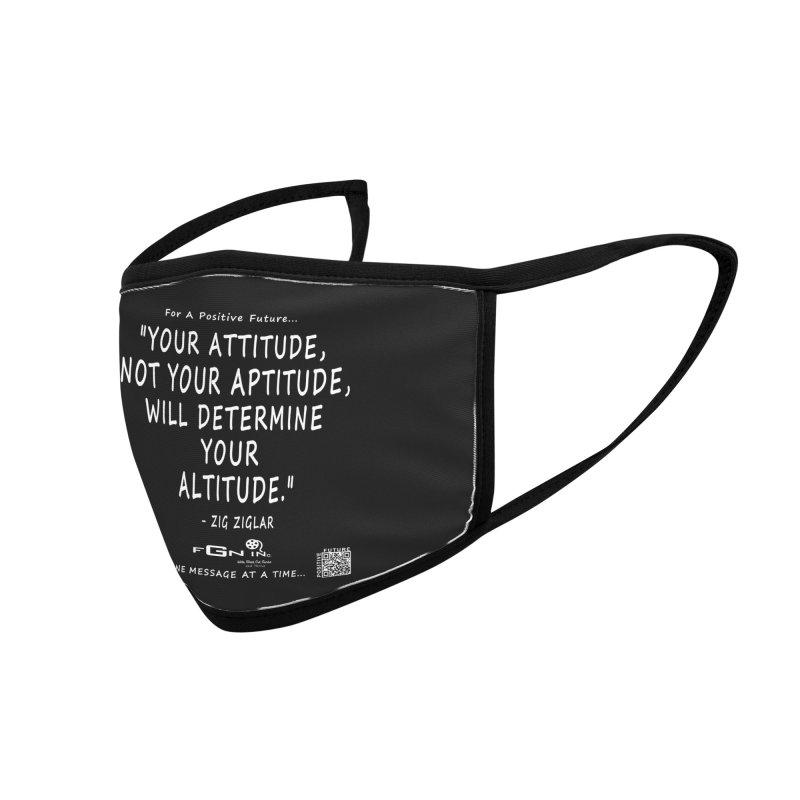 694A - Your Attitude Aptitude Altitude Accessories Face Mask by FGN Inc. Online Shop