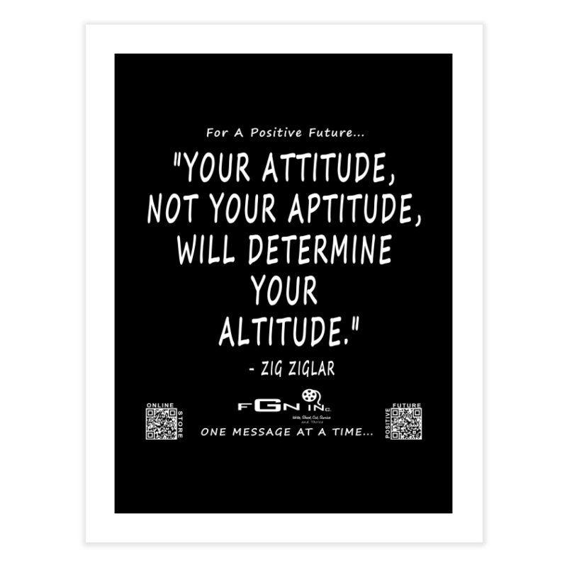 694A - Your Attitude Aptitude Altitude Home Fine Art Print by FGN Inc. Online Shop