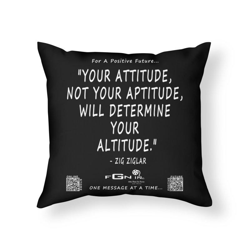 694A - Your Attitude Aptitude Altitude Home Throw Pillow by FGN Inc. Online Shop