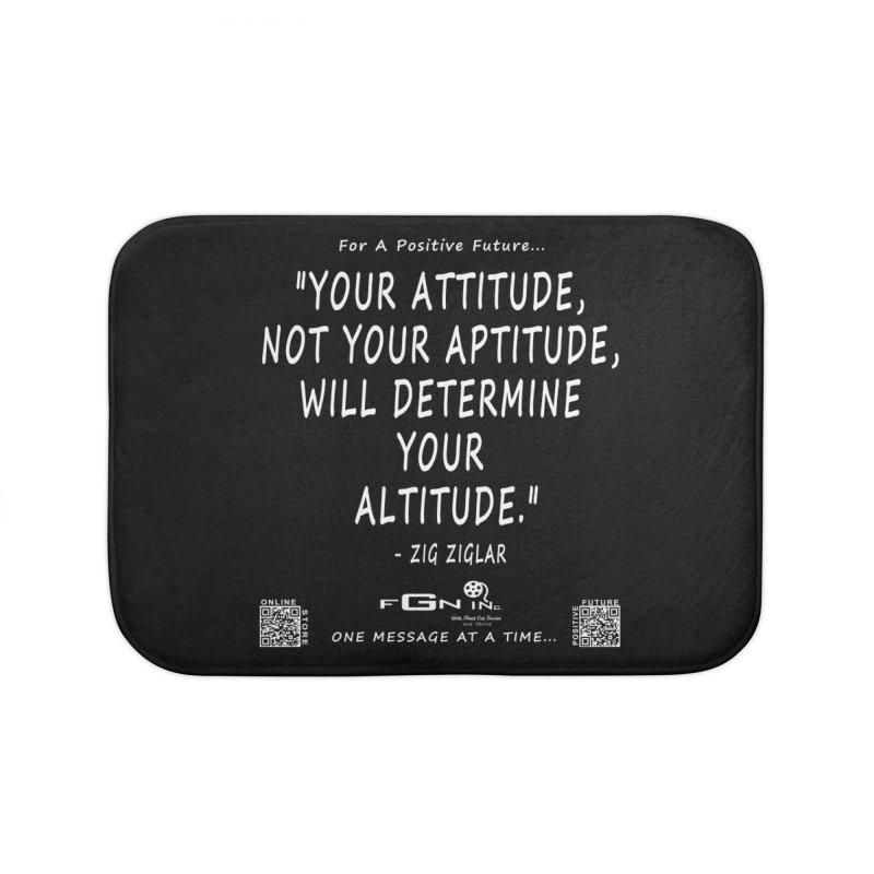 694A - Your Attitude Aptitude Altitude Home Bath Mat by FGN Inc. Online Shop