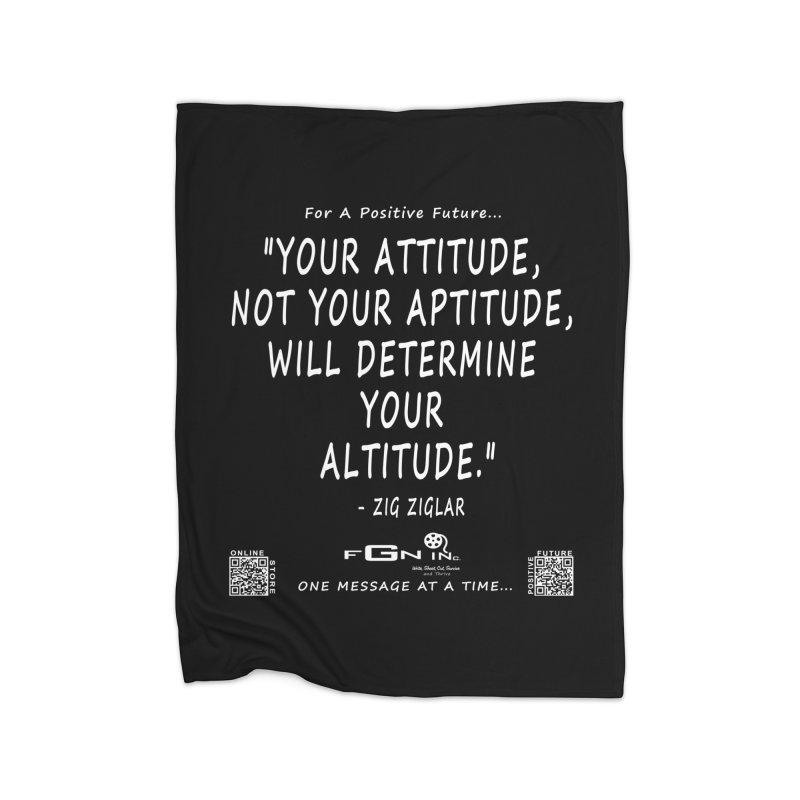 694A - Your Attitude Aptitude Altitude Home Blanket by FGN Inc. Online Shop