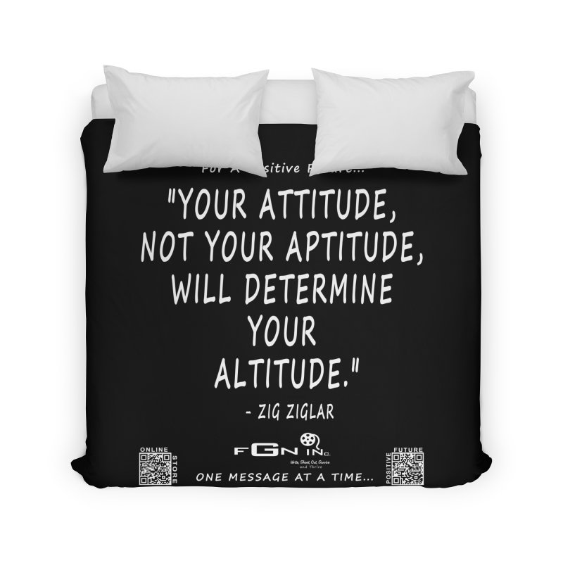694A - Your Attitude Aptitude Altitude Home Duvet by FGN Inc. Online Shop