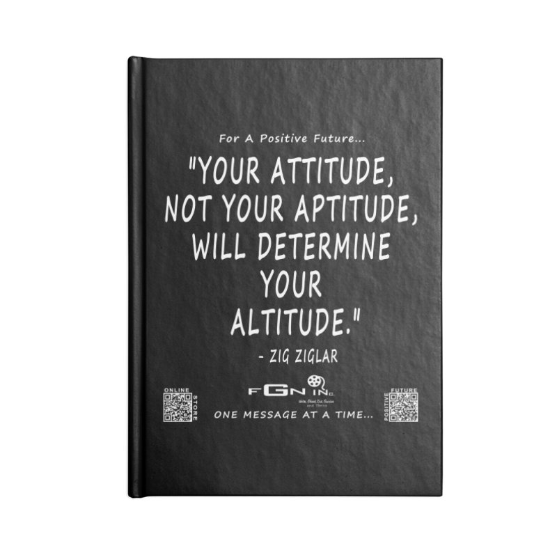 694A - Your Attitude Aptitude Altitude Accessories Notebook by FGN Inc. Online Shop
