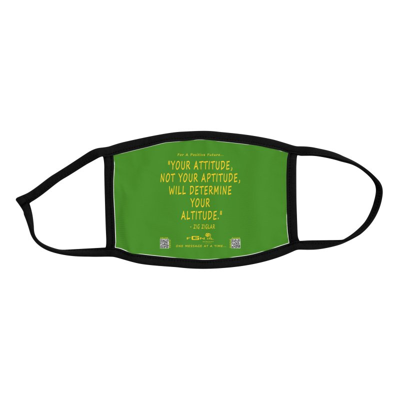 694B - Your Attitude Aptitude Altitude Accessories Face Mask by FGN Inc. Online Shop