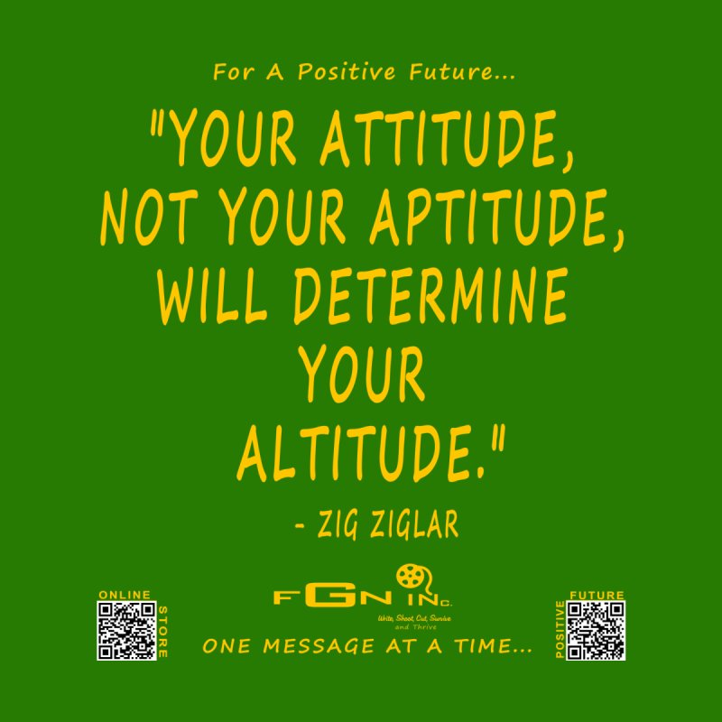 694B - Your Attitude Aptitude Altitude Home Mounted Aluminum Print by FGN Inc. Online Shop