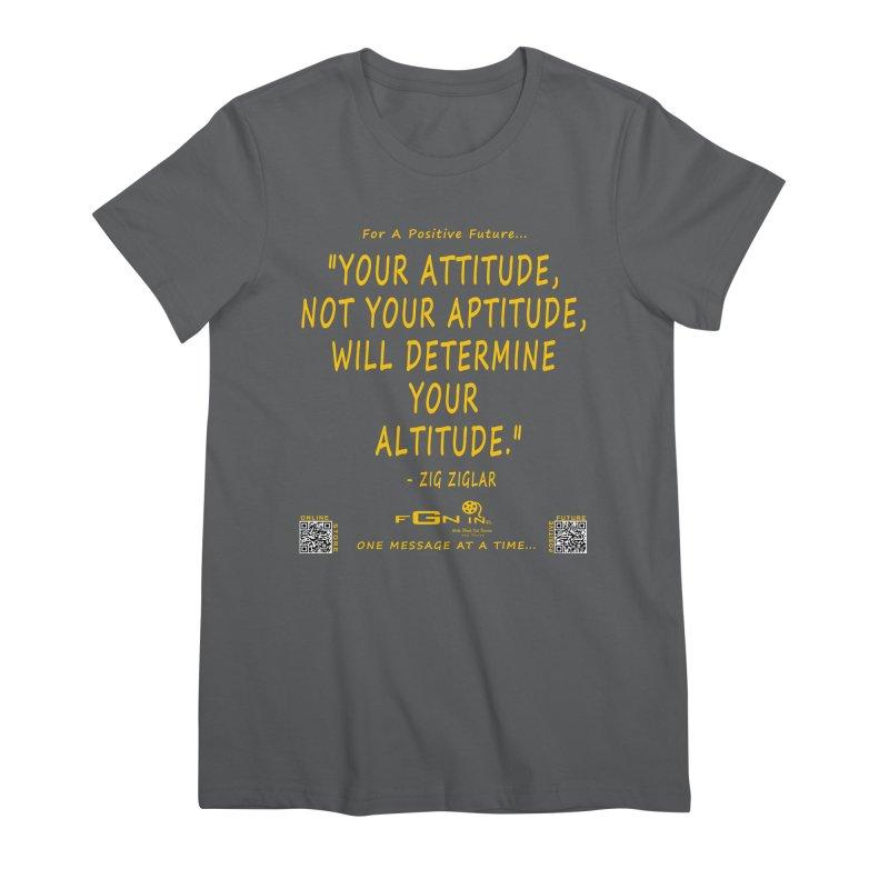 694B - Your Attitude Aptitude Altitude Women's T-Shirt by FGN Inc. Online Shop