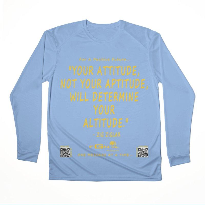 694B - Your Attitude Aptitude Altitude Women's Longsleeve T-Shirt by FGN Inc. Online Shop