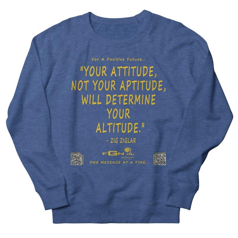 694B - Your Attitude Aptitude Altitude Men's Sweatshirt by FGN Inc. Online Shop