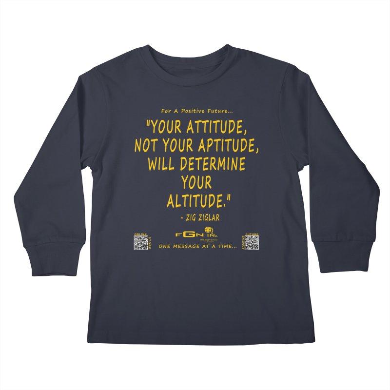 694B - Your Attitude Aptitude Altitude Kids Longsleeve T-Shirt by FGN Inc. Online Shop