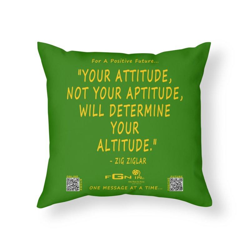 694B - Your Attitude Aptitude Altitude Home Throw Pillow by FGN Inc. Online Shop