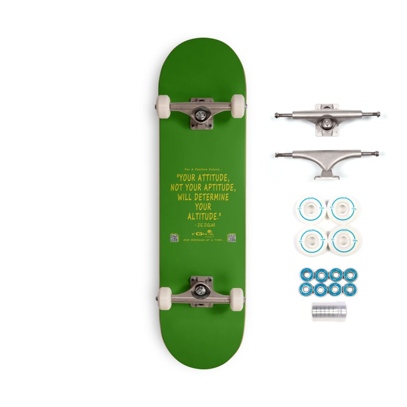 694B - Your Attitude Aptitude Altitude Accessories Skateboard by FGN Inc. Online Shop