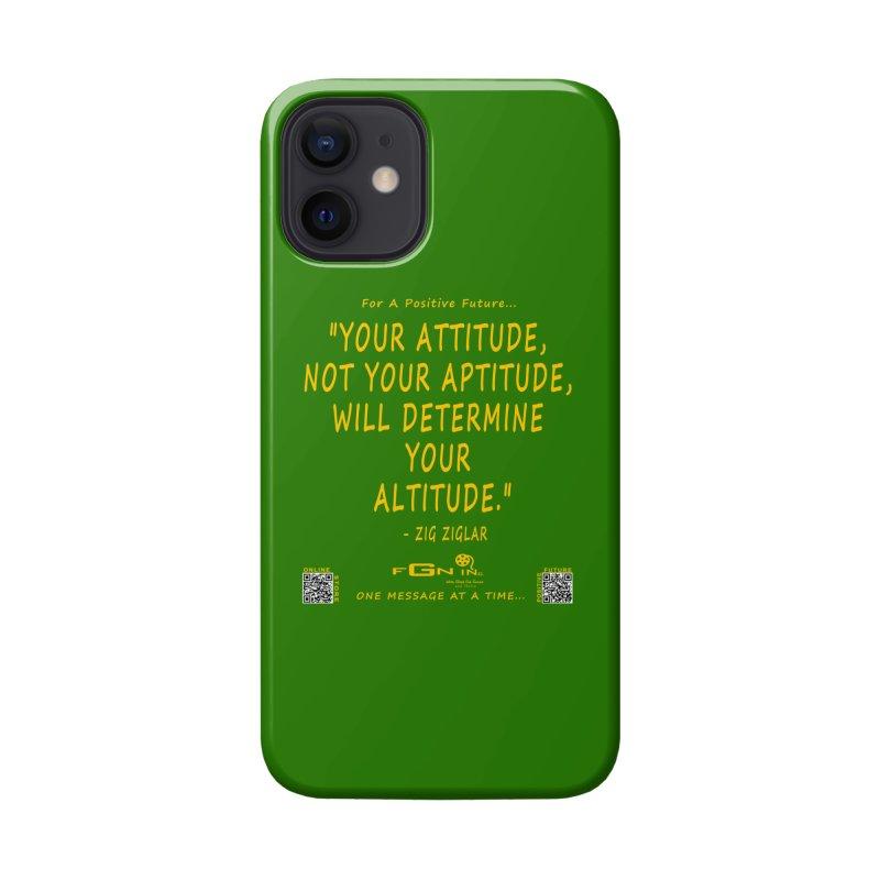 694B - Your Attitude Aptitude Altitude Accessories Phone Case by FGN Inc. Online Shop