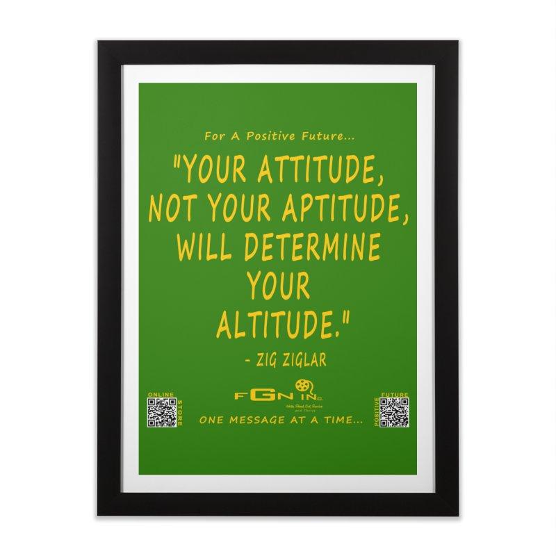 694B - Your Attitude Aptitude Altitude Home Framed Fine Art Print by FGN Inc. Online Shop