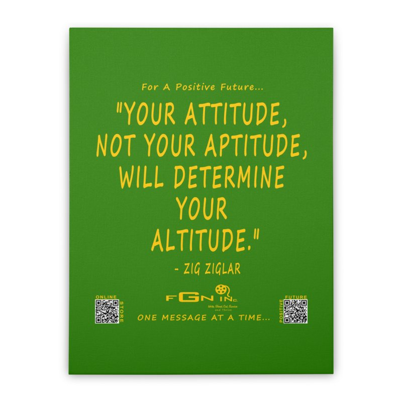 694B - Your Attitude Aptitude Altitude Home Stretched Canvas by FGN Inc. Online Shop