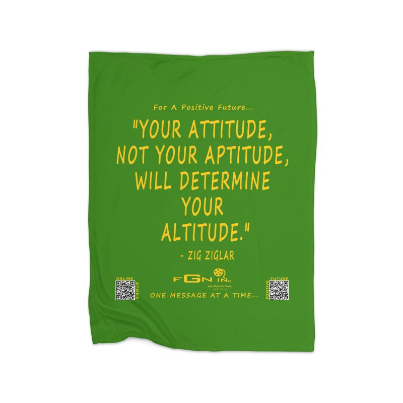 694B - Your Attitude Aptitude Altitude Home Blanket by FGN Inc. Online Shop