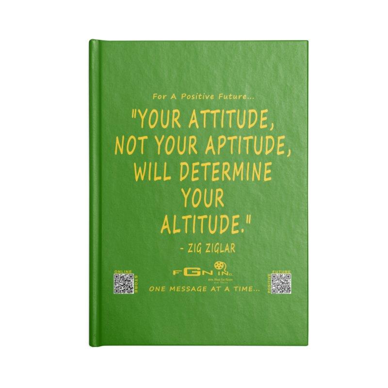 694B - Your Attitude Aptitude Altitude Accessories Notebook by FGN Inc. Online Shop