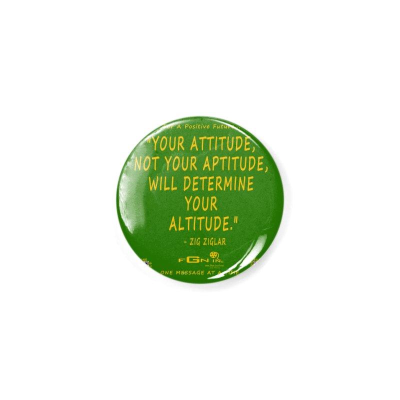 694B - Your Attitude Aptitude Altitude Accessories Button by FGN Inc. Online Shop