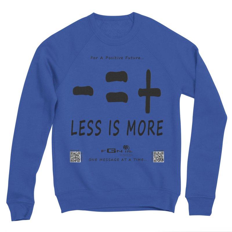 695 - Less Is More Men's Sweatshirt by FGN Inc. Online Shop