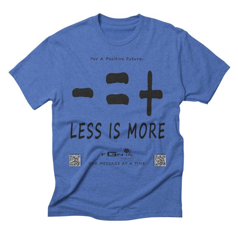 695 - Less Is More Men's T-Shirt by FGN Inc. Online Shop