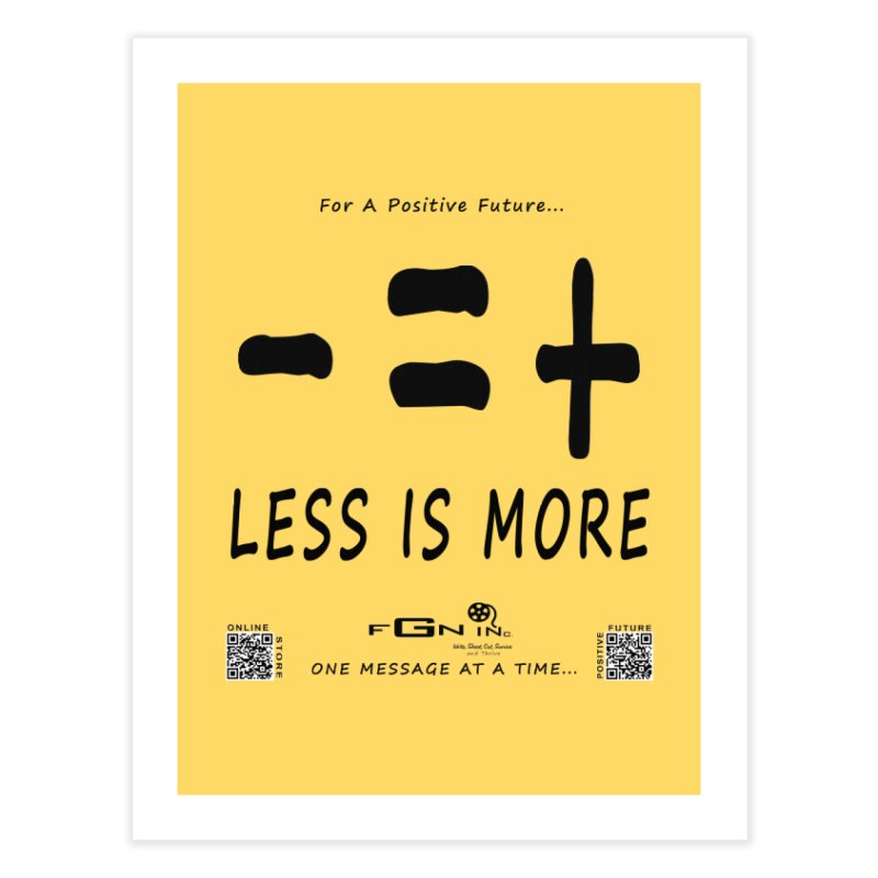 695 - Less Is More Home Fine Art Print by FGN Inc. Online Shop