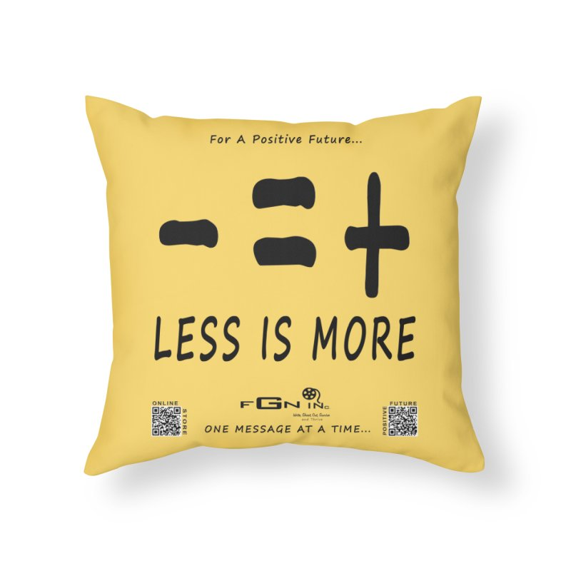 695 - Less Is More Home Throw Pillow by FGN Inc. Online Shop