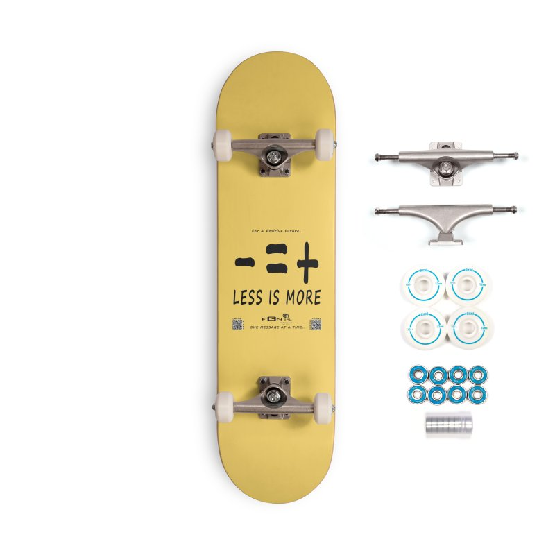 695 - Less Is More Accessories Skateboard by FGN Inc. Online Shop