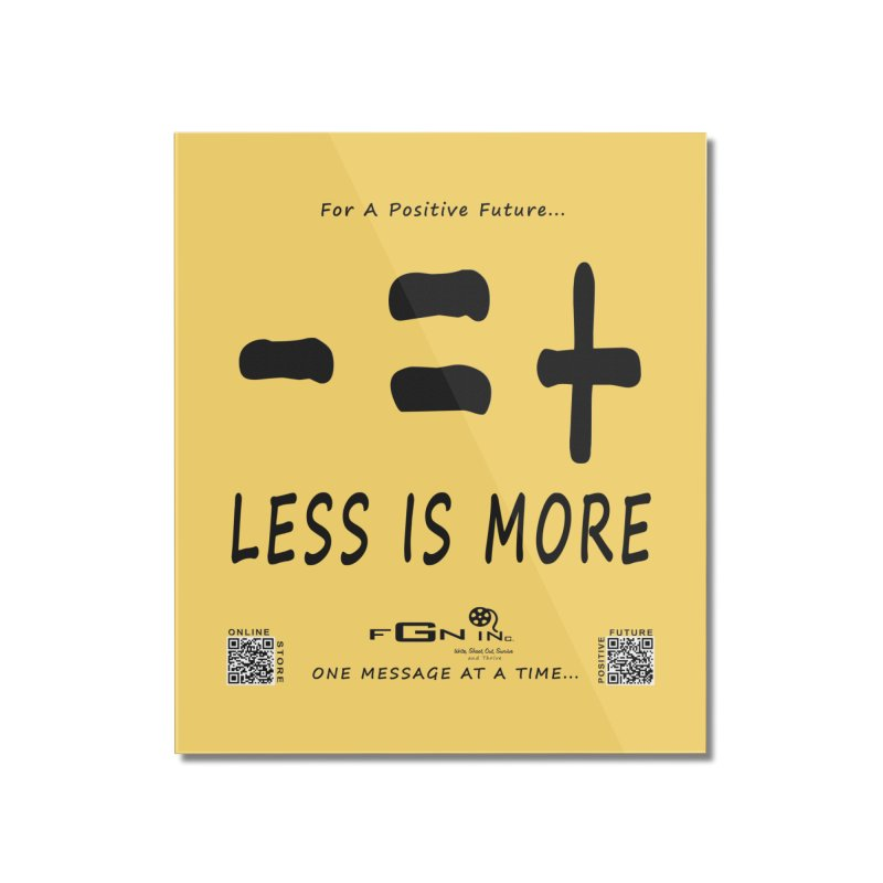 695 - Less Is More Home Mounted Acrylic Print by FGN Inc. Online Shop