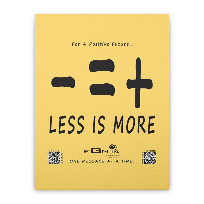 695 - Less Is More Home Stretched Canvas by FGN Inc. Online Shop