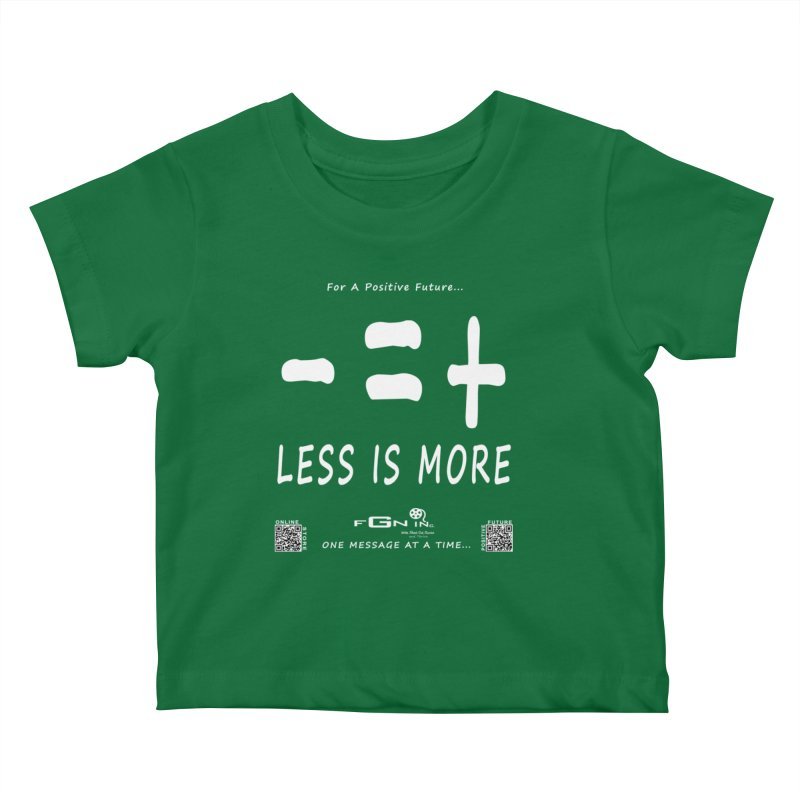 695A - Less Is More Kids Baby T-Shirt by FGN Inc. Online Shop