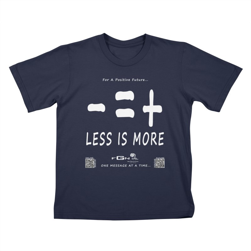 695A - Less Is More Kids T-Shirt by FGN Inc. Online Shop