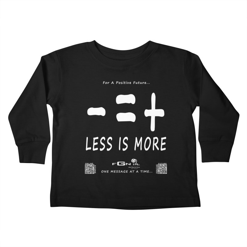 695A - Less Is More Kids Toddler Longsleeve T-Shirt by FGN Inc. Online Shop