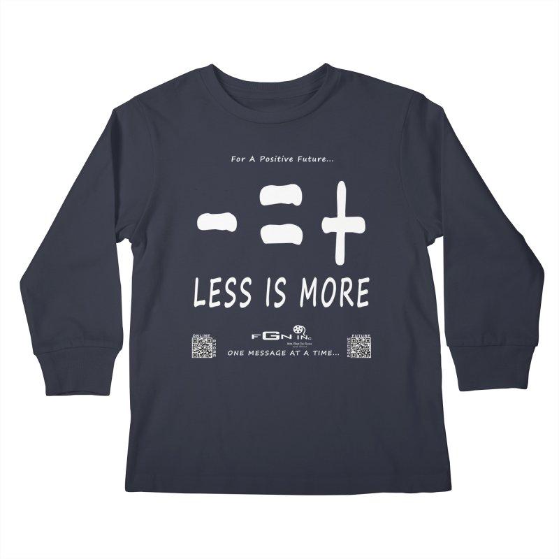 695A - Less Is More Kids Longsleeve T-Shirt by FGN Inc. Online Shop