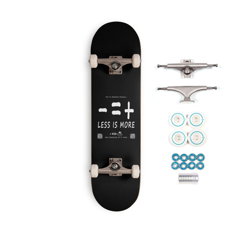695A - Less Is More Accessories Skateboard by FGN Inc. Online Shop