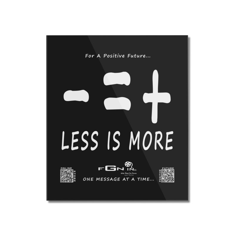 695A - Less Is More Home Mounted Acrylic Print by FGN Inc. Online Shop