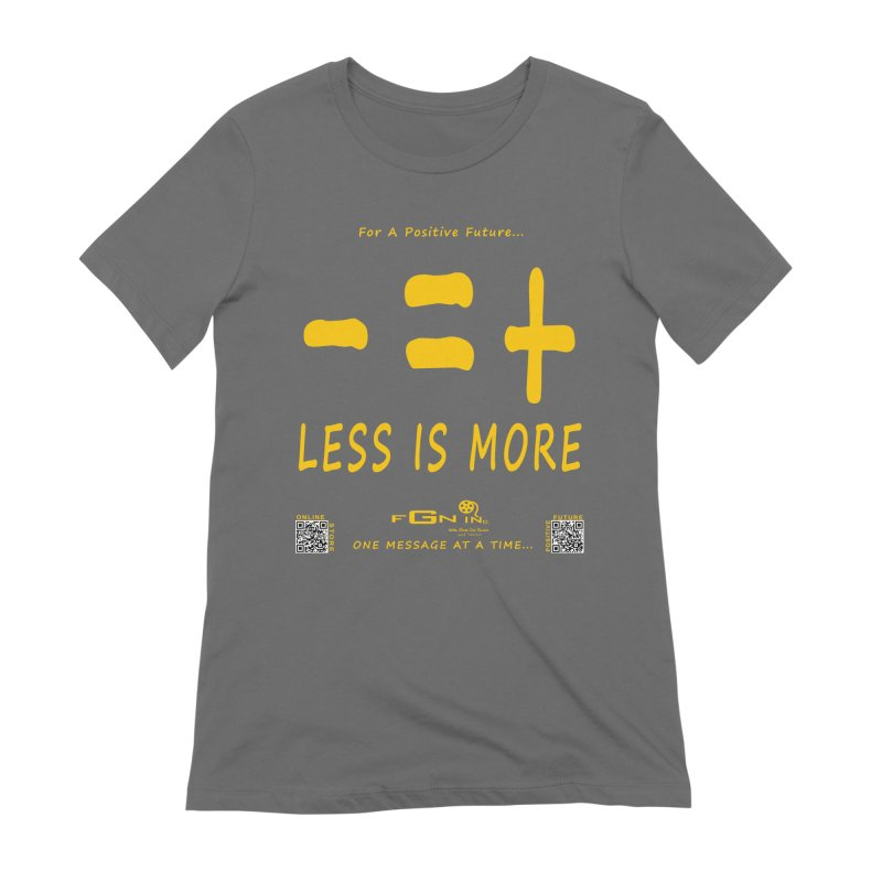 695B - Less Is More Women's T-Shirt by FGN Inc. Online Shop